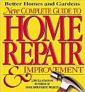 Better Homes & Gardens New Complete Guide To Home Repair & Impro