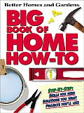 Better Homes & Gardens Big Book Of Home How To