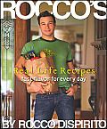 Roccos Real Life Recipes Fast Flavor for Every Day
