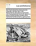 Der Hoch-Deutsche Americanische Calender, Auf Das Jahr 1799. ... Berechnet F?r Den Pennsylvanischen Und Maryl?ndischen Horizont; Jedoch in Denen Angre