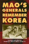 Mao's Generals Remember Korea