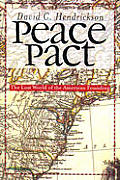 Peace Pact The Lost World of the American Founding