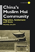 China's Muslim Hui Community: Migration, Settlement and Sects