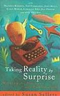 Taking Reality by Surprise Writing for Pleasure & Publication