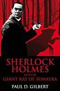 Sherlock Holmes at the Giant Rat of Sumatra Paul Gilbert