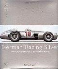 Racing Colours German Racing Silver Drivers Cars & Triumphs of German Motor Racing