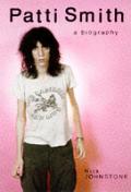 Patti Smith A Biography