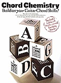 Chord Chemistry: Build on Your Guitar Chord Skills! [With CD]