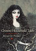 Grimms Household Tales Illustrated by Mervyn Peake