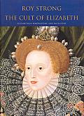 Cult of Elizabeth Elizabethan Portraiture & Pageantry
