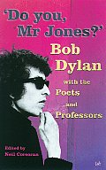 Do You Mr Jones Bob Dylan With The Poets