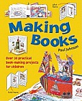 Making Books over 30 practical book making projects for children