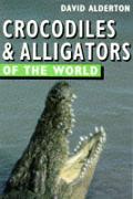 Crocodiles & Alligators Of The World Of