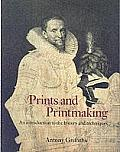 Prints & Printmaking An Introduction To The History & Techniques