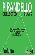 Luigi Pirandello Collected Plays Volume 3