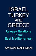 Israel, Turkey and Greece: Uneasy Relations in the East Mediterranean