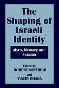 The Shaping of Israeli Identity: Myth, Memory and Trauma