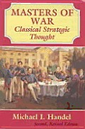 Masters of War Classical Strategic Thought