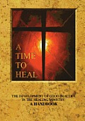 A Time to Heal: The Development of Good Practice in the Healing Ministry: A Handbook