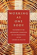 Working as One Body: The Report of the Archbishops' Commission on the Organisation of the Church of England