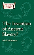 The Invention of Ancient Slavery?