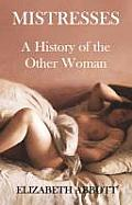 History of Mistresses A History of the Other Woman