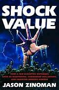 Shock Value How a Few Eccentric Outsiders Gave Us Nightmares Conquered Hollywood & Invented Modern Horror