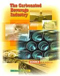 The Carbonated Beverage Industry (Science in a Technical World)