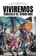 Viviremos: Venezuela vs. Hybrid War