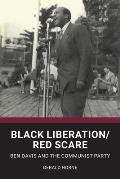 Black Liberation / Red Scare: Ben Davis and the Communist Party