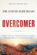 Overcomer 8 Ways to Live a Life of Unstoppable Strength Unmovable Faith & Unbelievable Power