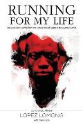 Running for My Life One Lost Boys Journey from the Killing Fields of Sudan to the Olympic Games