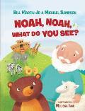 Noah Noah What Do You See