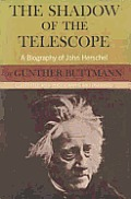 The Shadow of the Telescope: A Biography of John Herschel