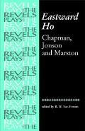 Eastward Ho!: Chapman, Jonson and Marston