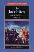 The Jacobites: Britain and Europe 1688-1788