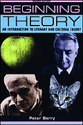 Beginning Theory An Introduction to Literary & Cultural Theory