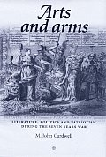 Arts and Arms: Literature, Politics and Patriotism During the Seven Years War