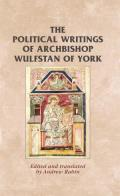 The Political Writings of Archbishop Wulfstan of York
