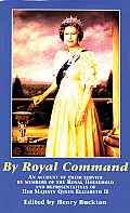 By Royal Command: An Account of Their Service by Members of the Roya
