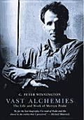 Vast Alchemies: The Life and Work of Mervyn Peake