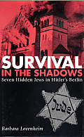 Survival In The Shadows Seven Hidden Jew