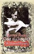 Mervyn Peake's Vast Alchemies: The Illustrated Biography