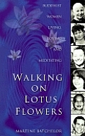 Walking On Lotus Flowers Buddhist Women