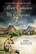 Margery Allingham's MR Campion's Fox: A Brand-New Albert Campion Mystery Written by Mike Ripley