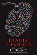 Deadly Pleasures: A Crime Writers' Association Anthology