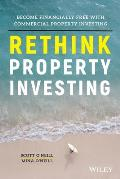 Rethink Property Investing Become Financially Free with Commercial Property Investing