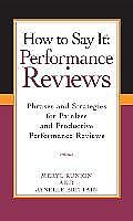 How to Say It Performance Reviews Phrases & Strategies for Painless & Productive Performance Reviews