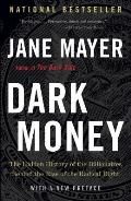 Dark Money: The Hidden History of the Billionaires Behind the Rise of the Radical Right (Large Print)