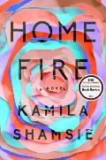 Home Fire A Novel